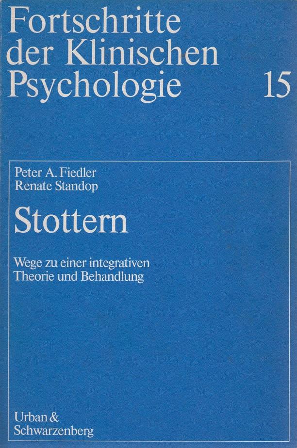 A. Fiedler, Peter und Renate Standop Stottern (5024 986). Wege zu einer integrativen Theorie und Behandlung