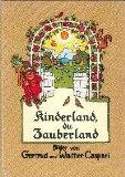 Kinderland, du Zauberland Schöne Kinderlieder aus neuer und neuester Zeit