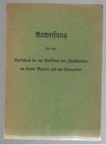 Anweisung für das Verfahren bei der Prüfung von Jagdhunden im Lande Bayern und im Saargebiet
