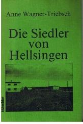 Wagner-Triebsch, Anne Die Siedler von Hellsingen.