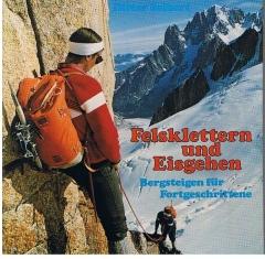 Felsklettern und Eisgehen. Bergsteigen für Fortgeschrittene.
