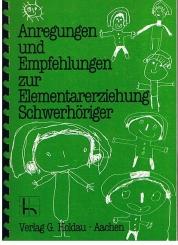 Jussen, Heribert (Hrsg.): Anregungen und Empfehlungen zur Elementarerziehung Schwerhöriger.