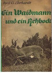 Ein Waidmann und ein Rehbock. Waidmännisches Erleben im grünen Revier.