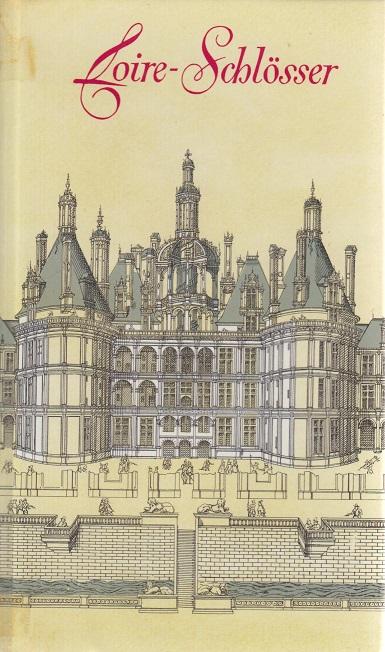 Loire-Schlösser 2. Aufl.