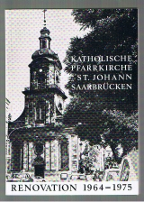 Katholische Pfarrkirche St. Johann Saarbrücken - Renovation 1964-1975,