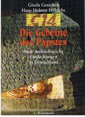 Die Gebeine des Papstes. Neue archäologische Entdeckungen in Deutschland.