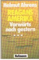 Reagans Amerika. Vorwärts nach gestern.