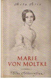 Marie von Moltke. Eine Soldatenfrau.