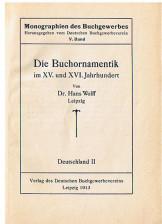 Die Buchornamentik im XV. und XVI. Jahrhundert. (Monographien des Buchgewerbes, Band 5).
