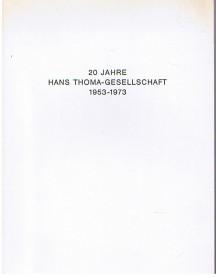 20 Jahre Hans-Thoma-Gesellschaft 1953 - 1973.