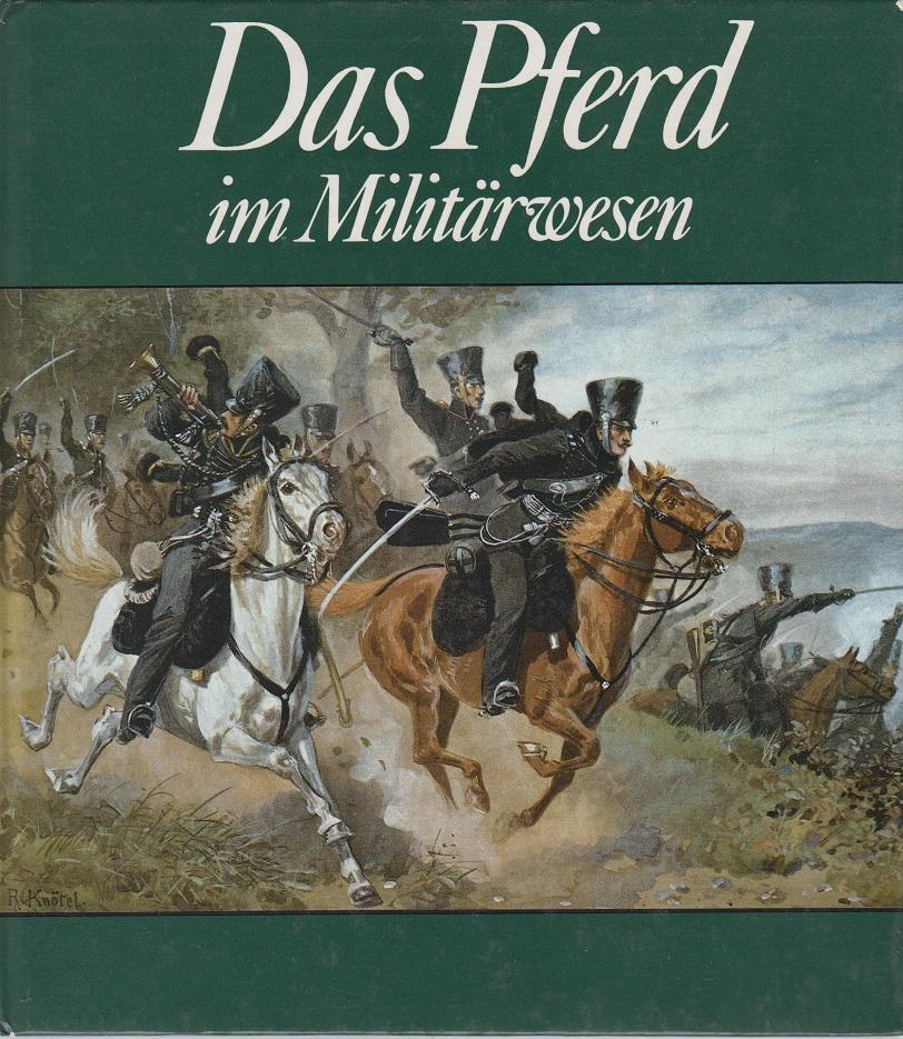 Gless, Karlheinz Das Pferd im Militärwesen 3. Auflage