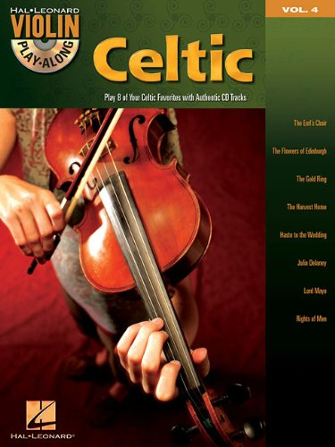 Celtic. Violine: 4 - Play Along - mit CD - Play 8 of your Celtic Favorites with Authentic CD Tracks