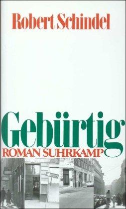 Schindel, Robert Gebürtig -  Roman - Leseexemplar Frühjar 1992 1. Auflage