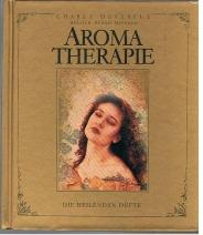 Aroma-Therapie  - die heilenden Düfte