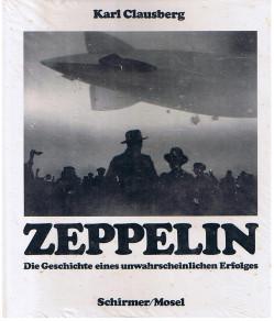 Zeppelin: Die Geschichte eines unwahrscheinlichen Erfolges.