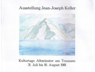 Ausstellung Jean-Joseph Keller, Marcel Keller. Kulturtage Altmünster am Traunsee, Juli/Aug. 1981.