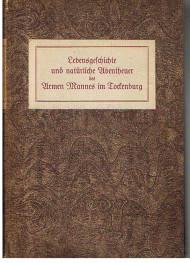Lebensgeschichte und natürliche Abentheuer des Armen Mannes im Tockenburg.