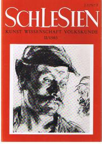 Schlesien: Kunst, Wissenschaft, Volkskunde: Niederschlesien - Oberschlesien - Sudetenschlesien. Eine Vierteljahresschrift begründet von Karl Schodrok 1983, Jahrgang XXVIII Heft II.