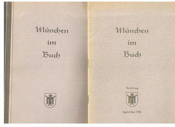 """München im Buch - Auswahl-Katalog der Stadtbibliothek München - Monacensia Abteilung. Inkl. Heft """"Nachtrag zum Auswahl-Katalog""""."""