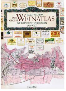 Der Grosse Weinatlas. Die Weine und Spirituosen der Welt.
