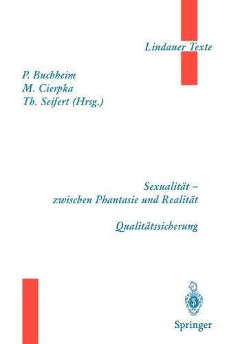 Teil 1: Sexualität - zwischen Phantasie und Realität Teil 2: Qualitätssicherung - Lindauer Texte -