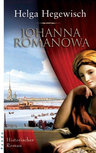 Johanna Romanowa: Historischer Roman 1., Aufl.
