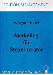 Hudel, Wolfgang Marketing für Steuerberater. Edition Management