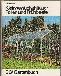 BLV Gartenbuch - Kleingewächshäuser - Folien und Frühbeete