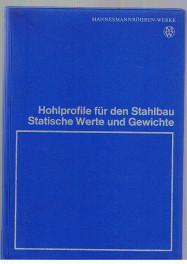 Statische Werte und Gewichte für nahtlose und geschweisste Stahrohre  Mannesmann-Aktiengesellschaft