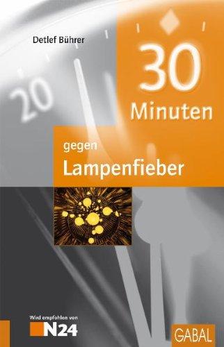 30 Minuten gegen Lampenfieber 1. Auflg.