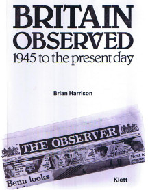 Britain Observed - 1945 to the present day 1. Aufl.