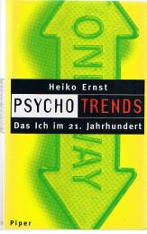 Ernst, Heiko Psychotrends - Das ich im 21. Jahrhundert - 2. Aufl.