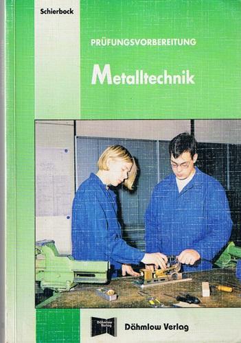 Prüfungsvorbereitung Metalltechnik 25. Aufl.
