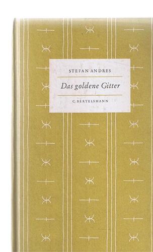 Andres, Stefan Das goldene Gitter- Das Kleine Buch 22 - 11.- 20. Tausend