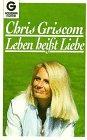 Leben ist Liebe : die spirituelle Kraft des Weiblichen. Aus dem Amerikan. übertr. von Christine Grimm und Gisela Rahmeyer 1. Aufl.