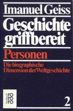 Geiss, Imanuel Geschichte griffbereit - Die biographische Dimension der Weltgeschichte -