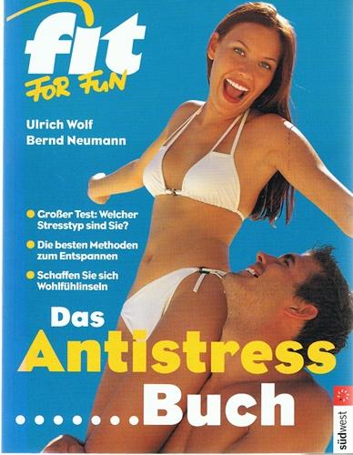 Wolf, Ulrich und Bernd Neumann Das Antistressbuch - fit for fun -