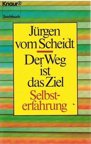 vom Scheidt, Jürgen Der Weg ist das Ziel - Selbsterfahrung -