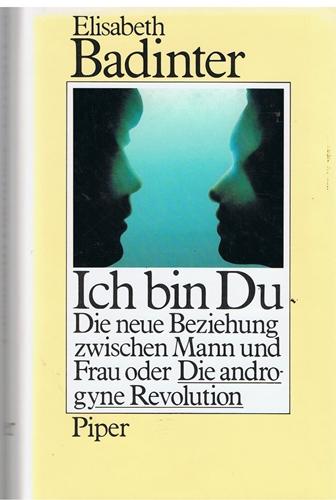 Ich bin Du - Die neue Beziehung zwischen Mann und Frau oder Die androgyne Revolution - 3. Aufl.
