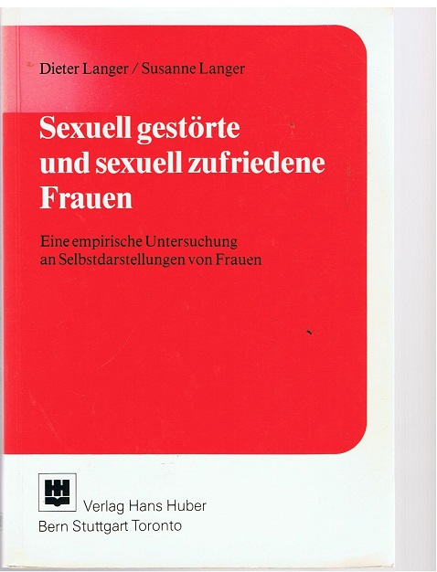 Sexuell gestörte und sexuell zufriedene Frauen. Eine empirische Untersuchung an Selbstdarstellungen von Frauen