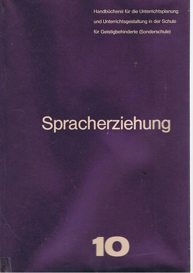Pohl, Dr. phil. Rudolf Spracherziehung Heft 10