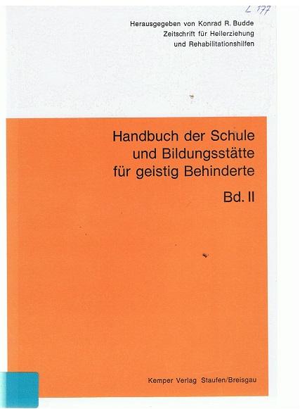 Budde, Konrad R. Handbuch der Schule und Bildungsstätte für geistig Behinderte II 1. Aufl.
