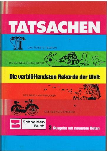 Bestmann, Susanne Tatsachen - Die verblüffendsten Rekorde der Welt - 3. Aufl.