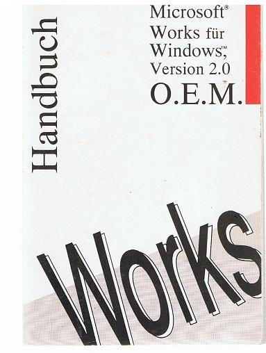Autorenkollektiv Microsoft Works, Benutzerhandbuch,Windows Version 2,0 O. E. M