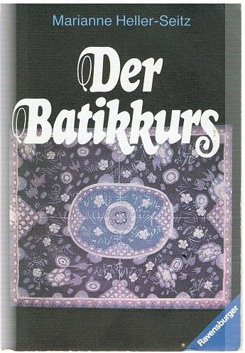 Heller-Seitz, Marianne Der Batikkurs