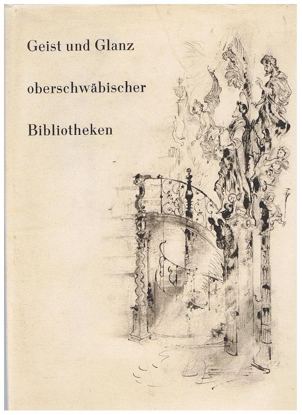 Otto Feger, Fritz Busse Geist und Glanz oberschwäbischer Bibliotheken