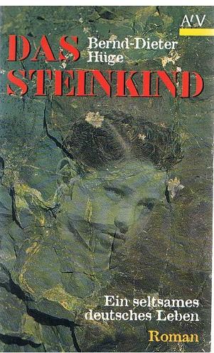 Das Steinkind - Ein seltsames deutsches Leben - 1. Aufl.