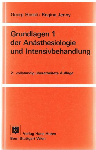 Grundlagen 1 der Anästhesiologie und Intensivbehandlung 2. Aufl.