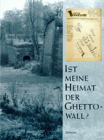 Ist meine Heimat der Ghettowall ? - Gedichte, Prosa und Zeichnungen der Kinder von Theresienstadt -