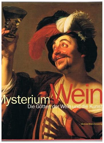 Mysterium Wein - Die Götter, der Wein und die Kunst -